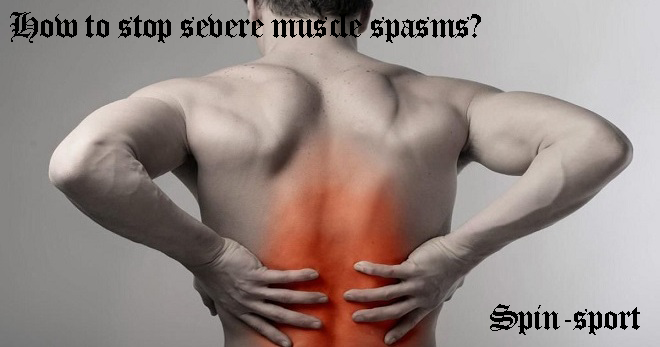 How to stop severe muscle spasms?