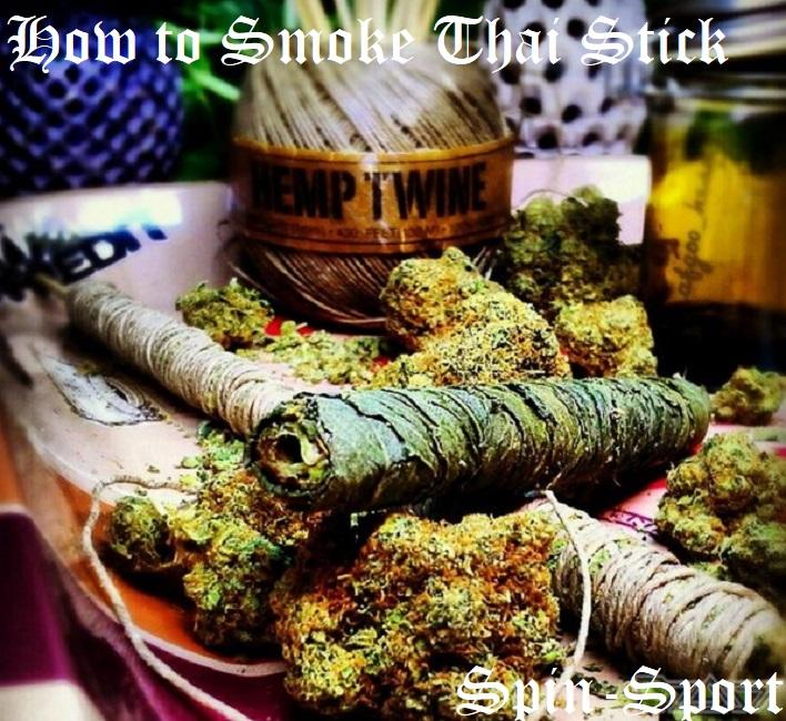 How to Smoke Thai Stick