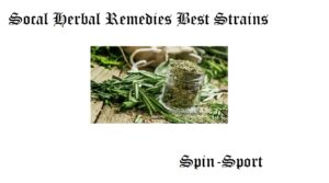 Socal Herbal Remedies Best Strains